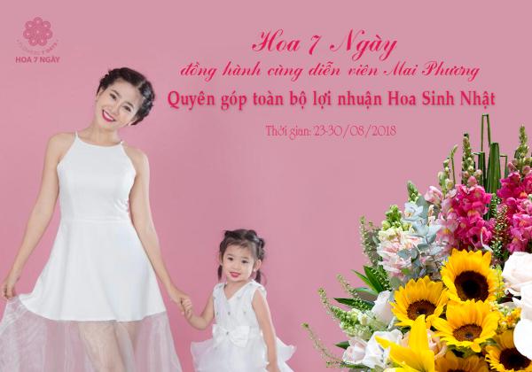 Hoa 7 Ngày đồng hành cùng diễn viên Mai Phương - xinhtuoi.online