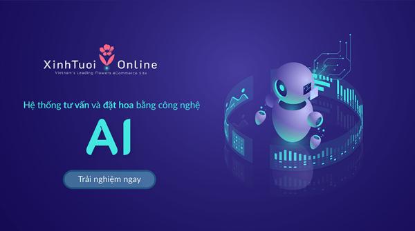 Hệ thống tư vấn và đặt hoa Online bằng Công Nghệ AI tại Việt Nam - xinhtuoi.online